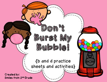 Don't Burst My Bubble! {Printables and Activities to practice b and d}