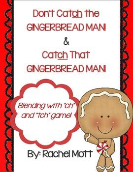 Don't Catch the Gingerbread Man! A CH Blending Activity