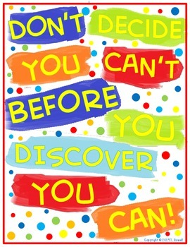 Don't Decide You Can't Before You Discover You Can Poster