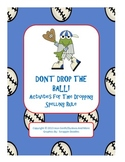Don't Drop the Ball!  Activities For the Dropping Spelling Rule