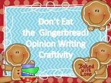 Don't Eat the Gingerbread Persuasive-Opinion Writing with Craftivity