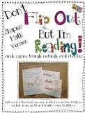 Don't Flip Out But I'm Reading-2D Shape Version