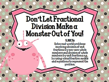 Don't Let Fractional Division Make a Monster Out of You! CCSS 5.NF.c