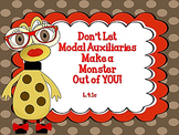 Don't Let Modal Auxiliaries Make a Monster Out of You CCSS L.4.1c