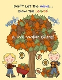 Don't Let The Wind Blow The Leaves!  CVC Words Game!