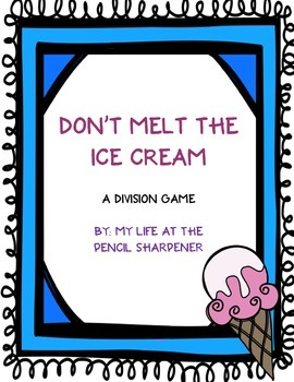 Division Facts Game - Don't Melt The Ice Cream - Common Core Aligned