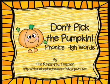 Don't Pick the Pumpkin! Phonics -igh Words