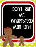 Don't Run Mr. Gingerbread Man