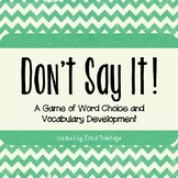 *Don't Say It!* A Game of Word Choice and Vocabulary Development