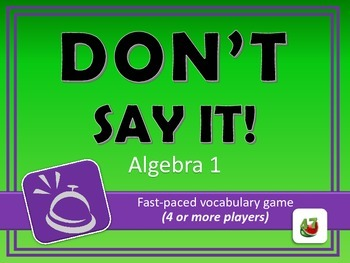 Don't Say It! Algebra 1 Vocabulary Review Game