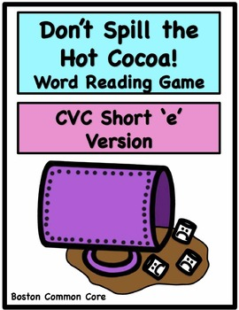 Don't Spill the Hot Cocoa Word Reading Game - CVC Short 'e'