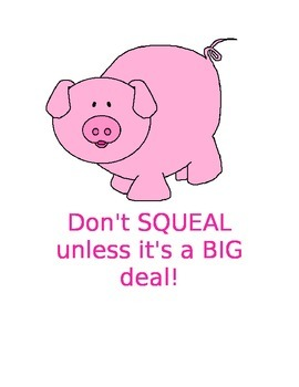 Don't Squeal Unless It's a Big Deal Sign
