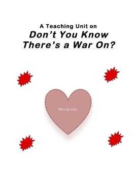 """""""Don't You Know There's a War On"""" Teaching Unit: Activities,Q & A,Vocab,Writing"""