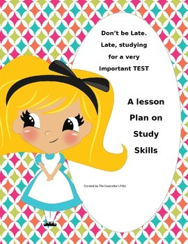 Don't be Late, Late, Studying for a Test. Study Skills Lesson. Groups/ Class