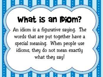 Don't let the cat out of the bag....it's IDIOMS!