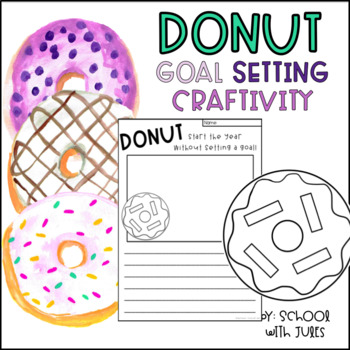 Donut Goal Setting Writing and Craftivity (New Year or Beginning of the Year)