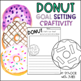 Donut Goal Setting Writing and Craftivity (New Year or Beg