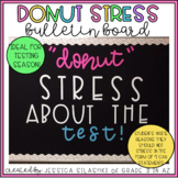Donut Stress About the Test Bulletin Board