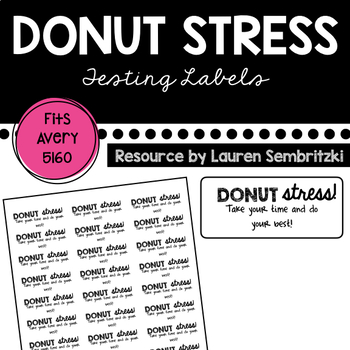 Donut Stress Take Your Time and Do Your Best Avery Testing Label