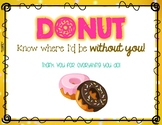 """""""Donut"""" Tags - """"DONUT"""" know what I'd do without YOU!"""