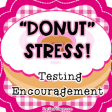Donut Testing Encouragement
