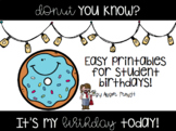 Donut You Know? It's My Birthday Today!