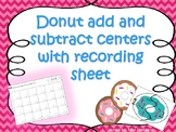 Donut add and subtract centers with recording sheets