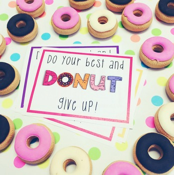 Do your best and DONUT give up! FREE encouragement notes