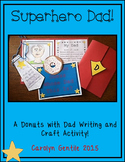 Donuts With Dad!  Superhero Writing and Craft Activity