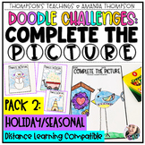 Doodle Challenges COMPLETE THE PICTURE  | DISTANCE LEARNING