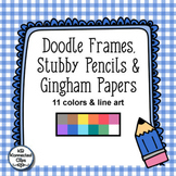 Doodle Frames, Stubby Pencils Clipart, and Gingham Digital Papers