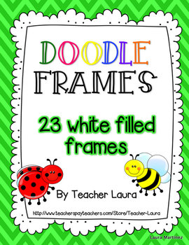 Doodle Frames by teacher laura