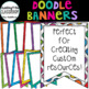 Doodle Fun Growing Bundle {Borders, Frames, Banners}