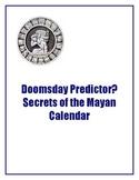 Doomsday Predictor?  Secrets of the Mayan Calendar