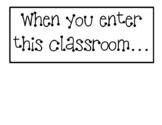 Door Decoration - When You Enter This Classroom...
