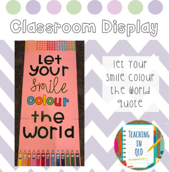 Door Display *FREEBIE* Let Your Smile Colour The World