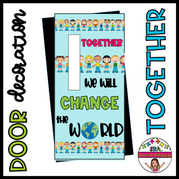 "Door decoration: ""Together we will change the world"" ENGLISH"