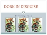 """Dork in Disguise"" Novel Guide"
