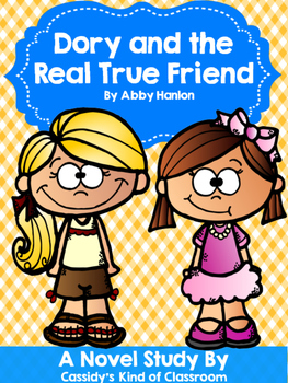 Dory and the Real True Friend Novel Study