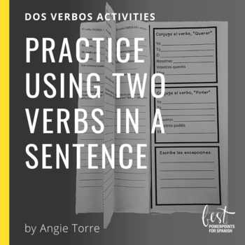 Spanish Dos Verbos Activities: Practice Using Two Verbs in a Sentence