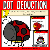 Dot Deduction - K.OA.4 - FREEBIE - Determine how many more to 10