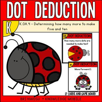 Dot Deduction - K.OA.4 - FREEBIE - Determine how many more to 10