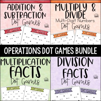 Operations Dot Games Bundle: Add, Subtract, Multiply, & Divide