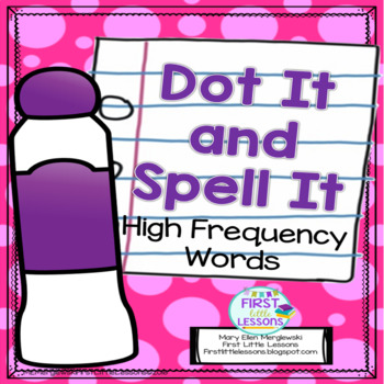 Dot It And Spell It: High Frequency Words