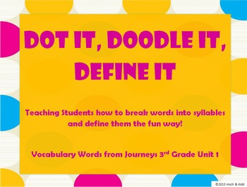 Dot It, Doodle It, Define It- Journeys 3rd Grade Unit1 Vocabulary Words