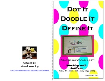 Dot It, Doodle It, Define It: Suffixes (ful, ly, ness, est, less, ing, tion)