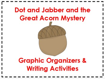 Dot & Jabber Graphic Organizers & Writing Activities (Reading Street 5.3)