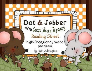 Dot & Jabber and the Great Acorn Mystery Fry Phrases - Reading Street