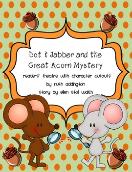Dot & Jabber and the Great Acorn Mystery Readers' Theatre