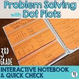 Dot Plot Problem Solving Interactive Notebook Activity & Quick Check TEKS 3.8B